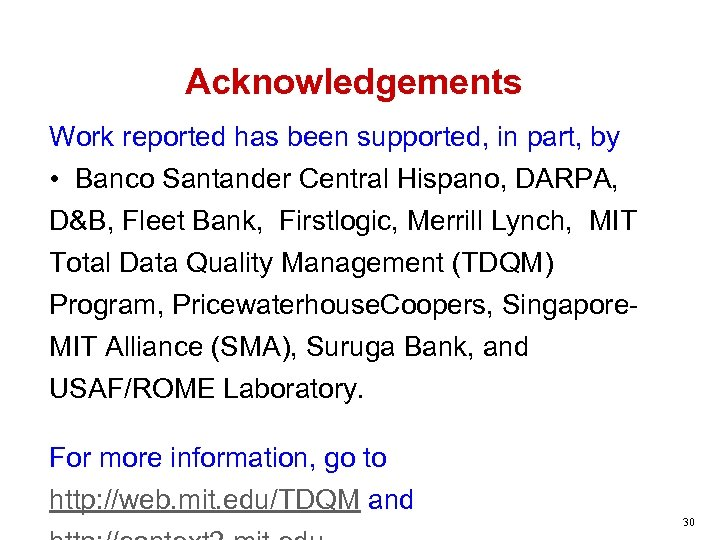 Acknowledgements Work reported has been supported, in part, by • Banco Santander Central Hispano,