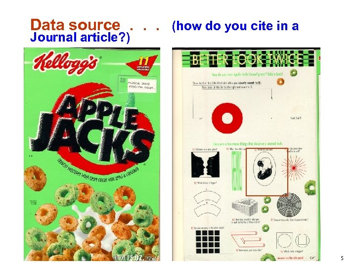 Data source. . . (how do you cite in a Journal article? ) 5