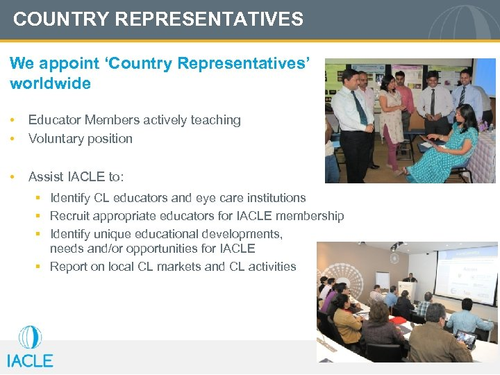 COUNTRY REPRESENTATIVES We appoint 'Country Representatives' worldwide • • Educator Members actively teaching Voluntary
