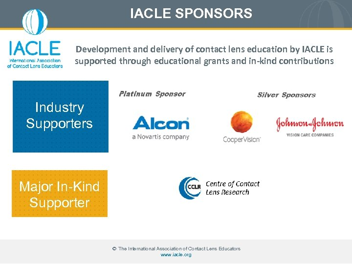 IACLE SPONSORS Development and delivery of contact lens education by IACLE is supported