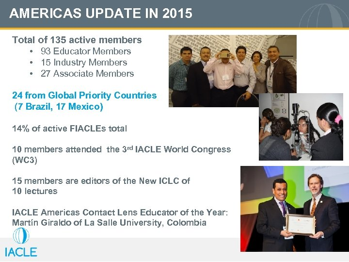 AMERICAS UPDATE IN 2015 Total of 135 active members • 93 Educator Members •