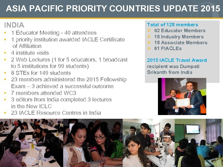 ASIA PACIFIC PRIORITY COUNTRIES UPDATE 2015 INDIA • 1 Educator Meeting - 40 attendees