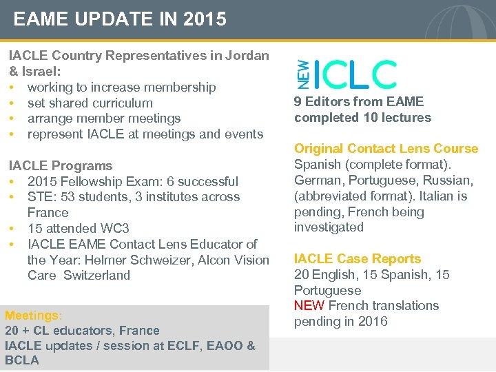 EAME UPDATE IN 2015 IACLE Country Representatives in Jordan & Israel: • working to