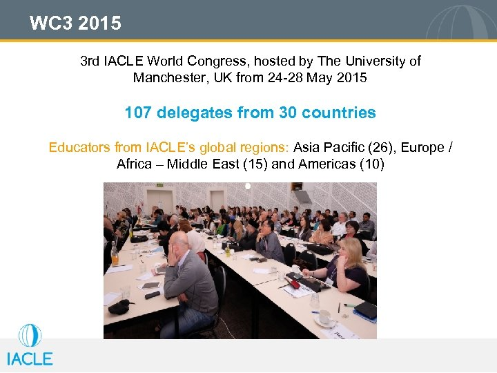 WC 3 2015 3 rd IACLE World Congress, hosted by The University of Manchester,