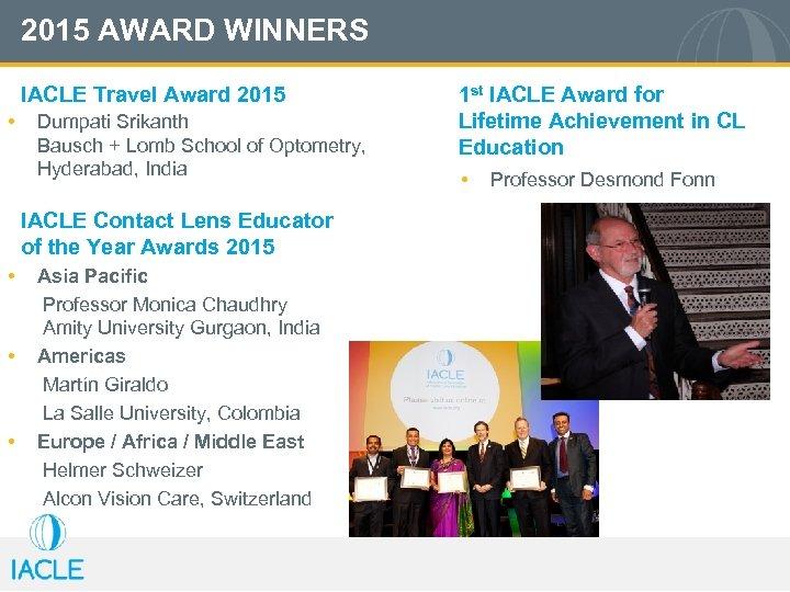 2015 AWARD WINNERS IACLE Travel Award 2015 • Dumpati Srikanth Bausch + Lomb School