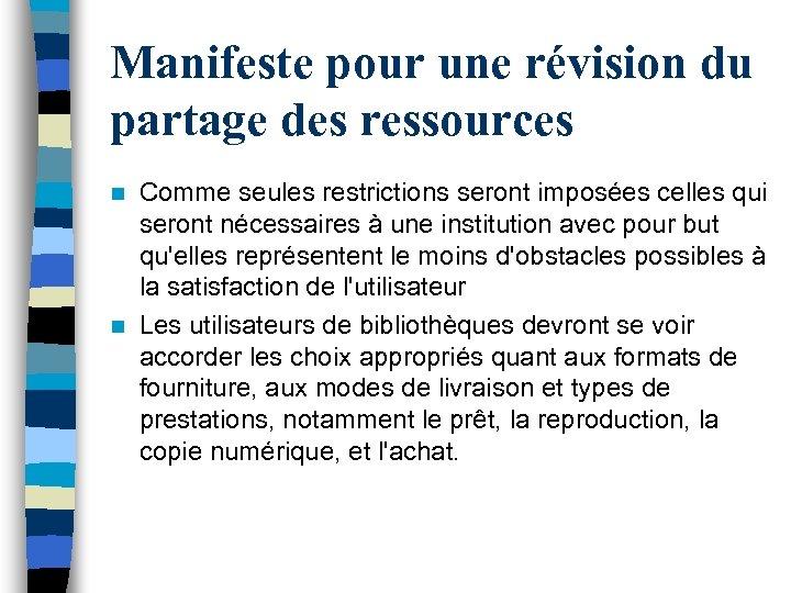 Manifeste pour une révision du partage des ressources Comme seules restrictions seront imposées celles