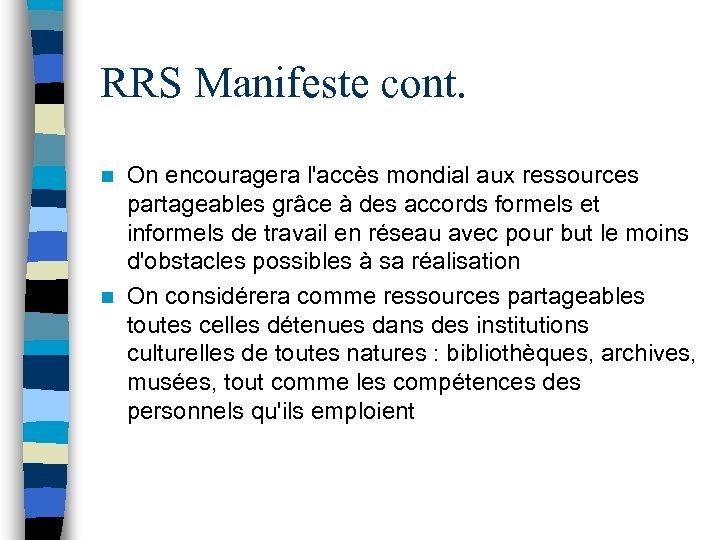 RRS Manifeste cont. On encouragera l'accès mondial aux ressources partageables grâce à des accords