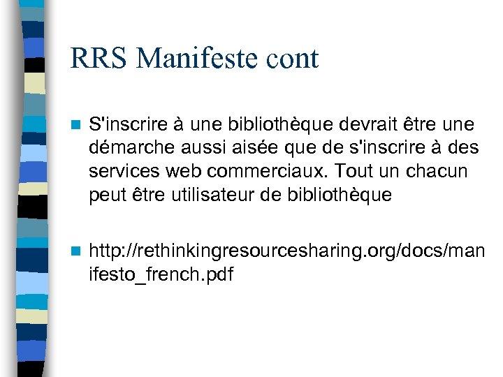 RRS Manifeste cont n S'inscrire à une bibliothèque devrait être une démarche aussi aisée