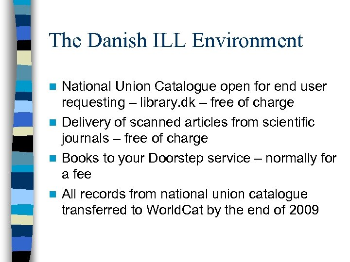The Danish ILL Environment National Union Catalogue open for end user requesting – library.