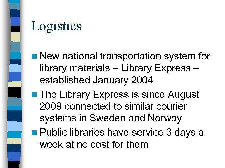 Logistics n New national transportation system for library materials – Library Express – established