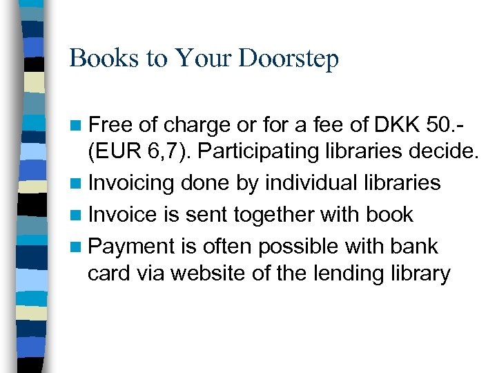 Books to Your Doorstep n Free of charge or for a fee of DKK