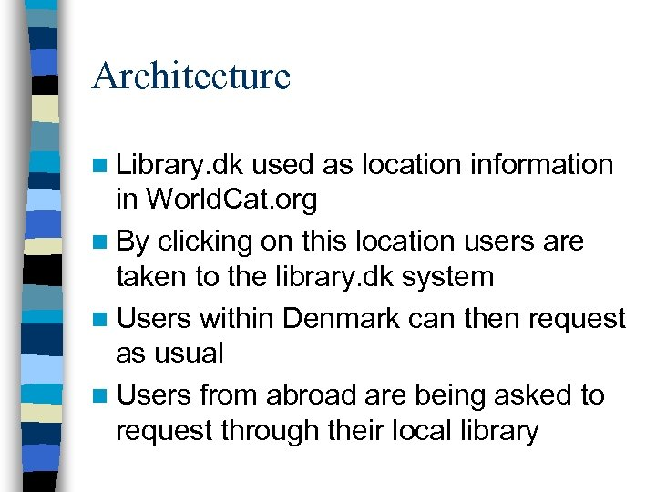 Architecture n Library. dk used as location information in World. Cat. org n By