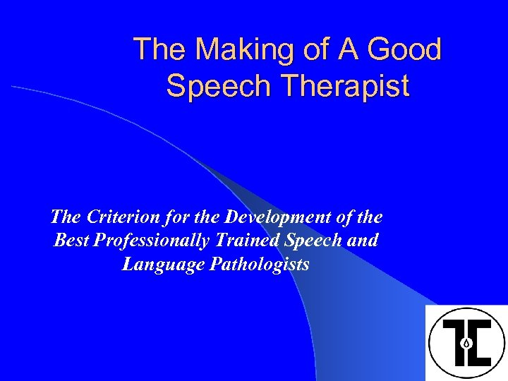 The Making of A Good Speech Therapist The Criterion for the Development of the