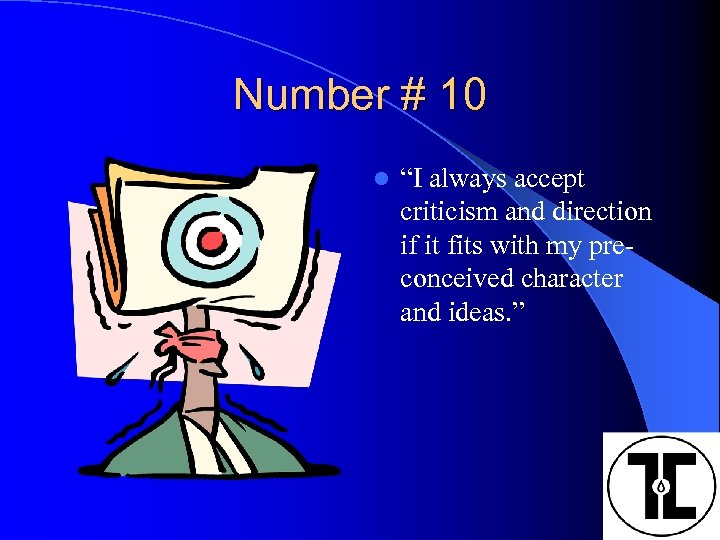 """Number # 10 l """"I always accept criticism and direction if it fits with"""