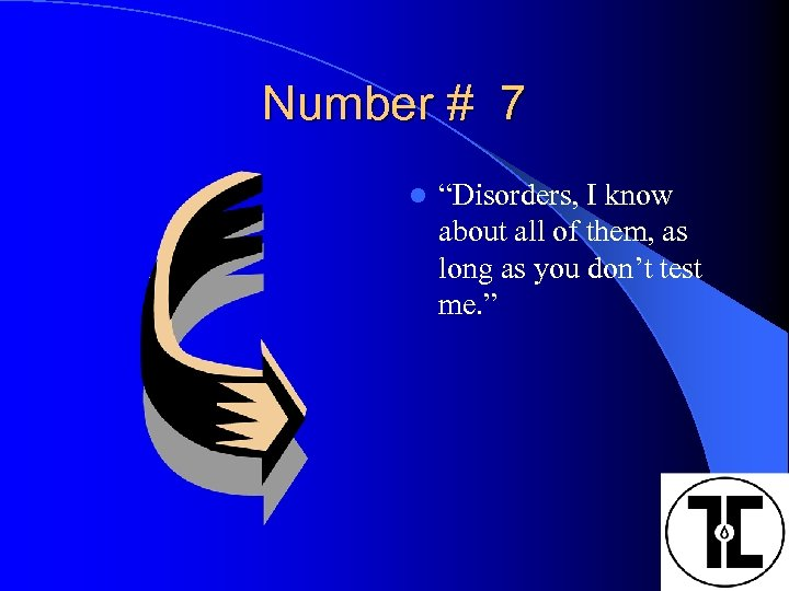 """Number # 7 l """"Disorders, I know about all of them, as long as"""