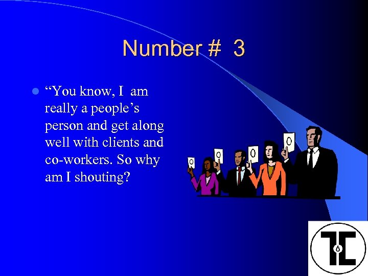 """Number # 3 l """"You know, I am really a people's person and get"""