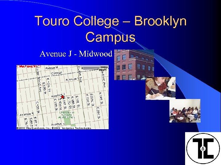 Touro College – Brooklyn Campus Avenue J - Midwood