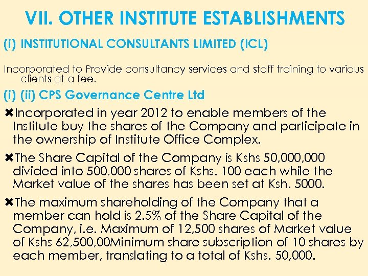 VII. OTHER INSTITUTE ESTABLISHMENTS (i) INSTITUTIONAL CONSULTANTS LIMITED (ICL) Incorporated to Provide consultancy services