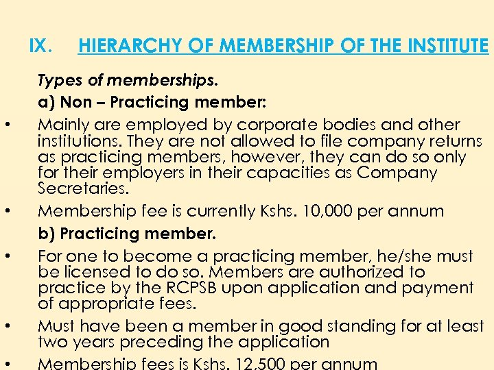 IX. • • • HIERARCHY OF MEMBERSHIP OF THE INSTITUTE Types of memberships. a)