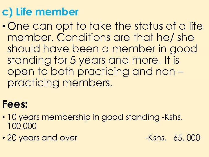 c) Life member • One can opt to take the status of a life
