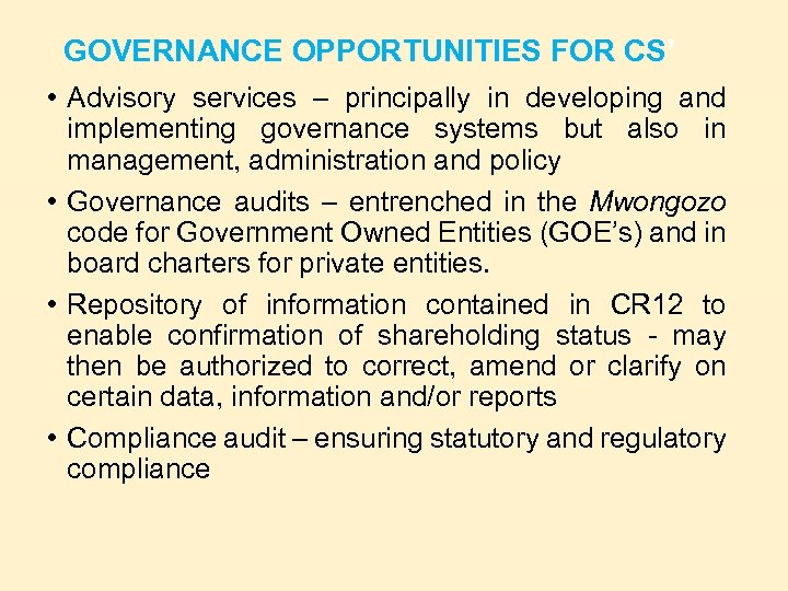 GOVERNANCE OPPORTUNITIES FOR CS' • Advisory services – principally in developing and implementing governance