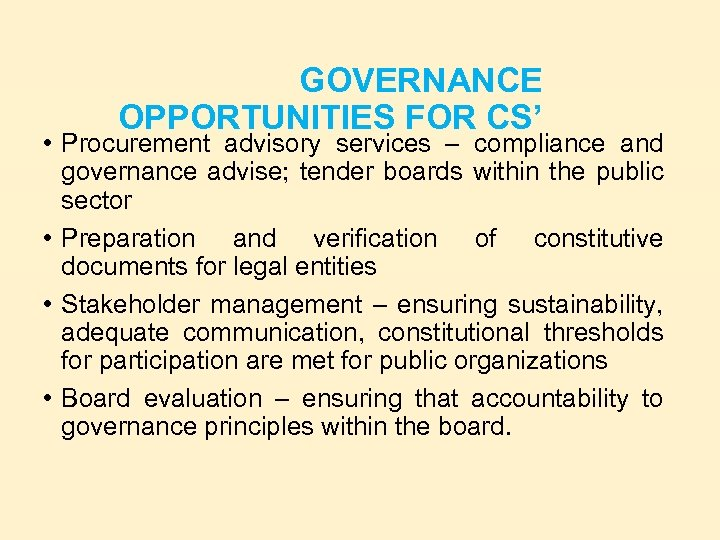 GOVERNANCE OPPORTUNITIES FOR CS' • Procurement advisory services – compliance and governance advise; tender