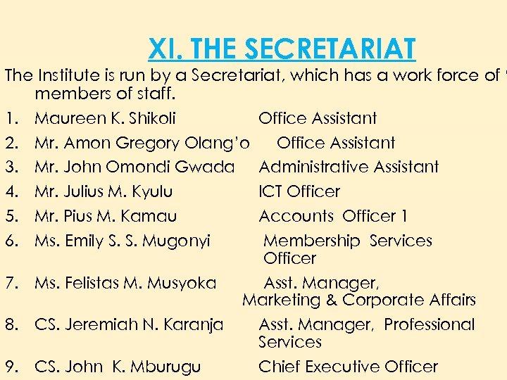 XI. THE SECRETARIAT The Institute is run by a Secretariat, which has a work
