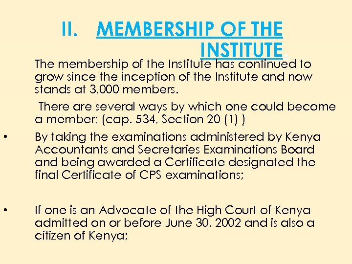 II. MEMBERSHIP OF THE INSTITUTE. • • The membership of the Institute has continued