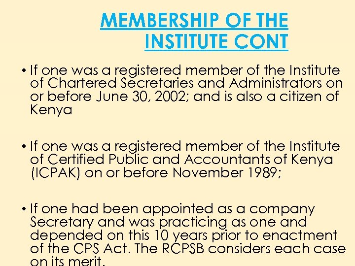 MEMBERSHIP OF THE INSTITUTE CONT • If one was a registered member of the