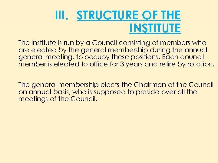 III. STRUCTURE OF THE INSTITUTE The Institute is run by a Council consisting of