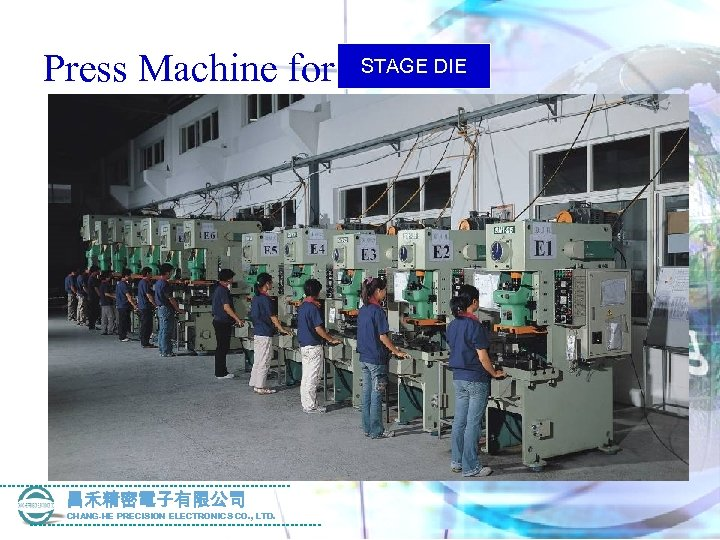 Press Machine for 昌禾精密電子有限公司 CHANG-HE PRECISION ELECTRONICS CO. , LTD. STAGE DIE