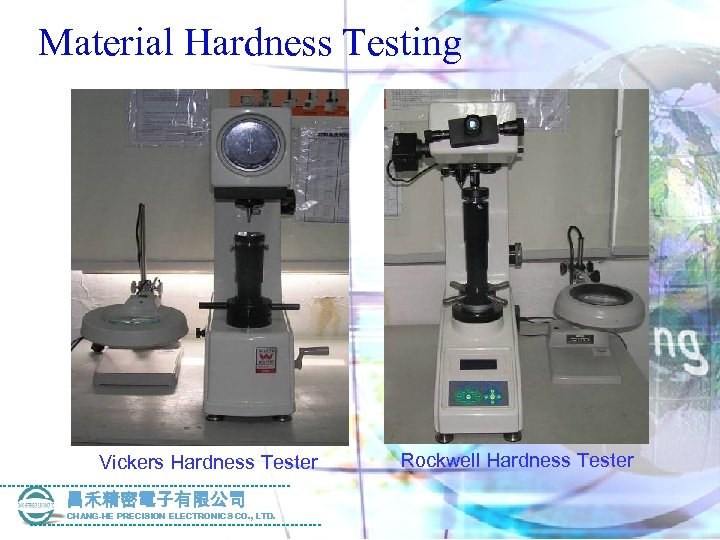 Material Hardness Testing Vickers Hardness Tester 昌禾精密電子有限公司 CHANG-HE PRECISION ELECTRONICS CO. , LTD. Rockwell