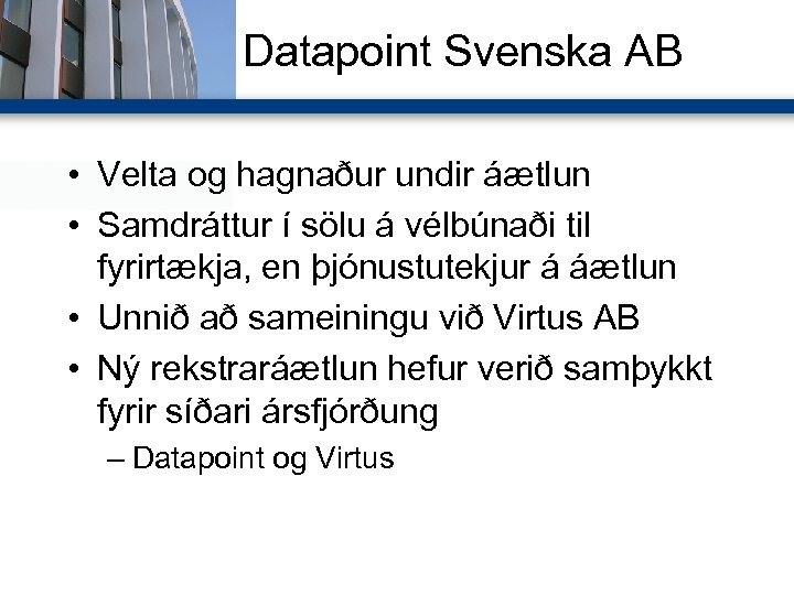 Datapoint Svenska AB • Velta og hagnaður undir áætlun • Samdráttur í sölu á