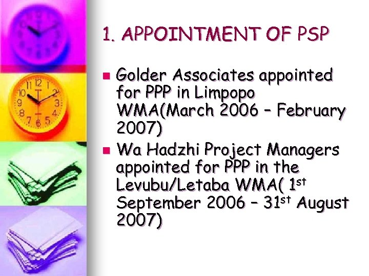 1. APPOINTMENT OF PSP Golder Associates appointed for PPP in Limpopo WMA(March 2006 –