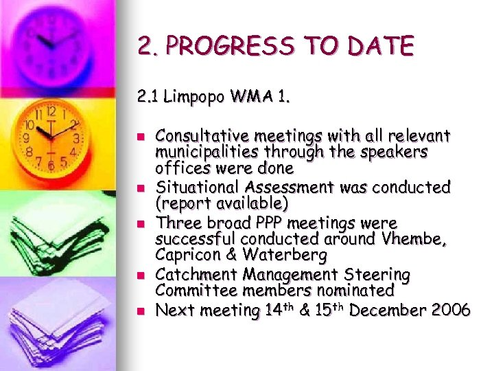 2. PROGRESS TO DATE 2. 1 Limpopo WMA 1. n n n Consultative meetings