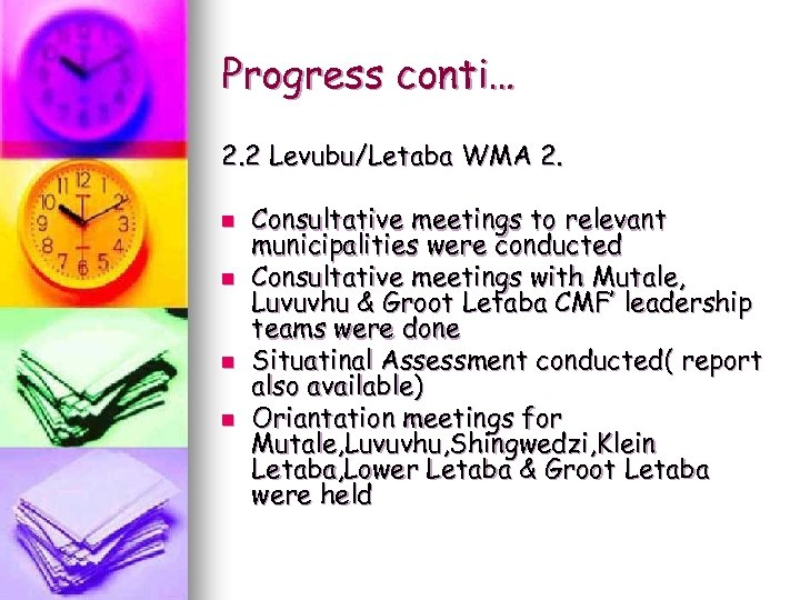 Progress conti… 2. 2 Levubu/Letaba WMA 2. n n Consultative meetings to relevant municipalities