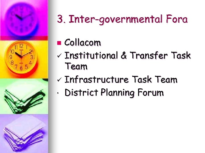 3. Inter-governmental Fora Collacom ü Institutional & Transfer Task Team ü Infrastructure Task Team
