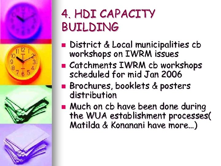 4. HDI CAPACITY BUILDING n n District & Local municipalities cb workshops on IWRM