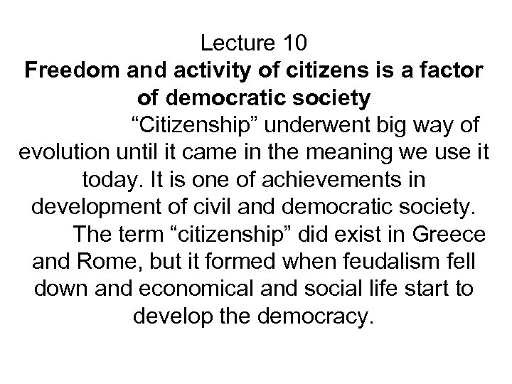 "Lecture 10 Freedom and activity of citizens is a factor of democratic society ""Citizenship"""