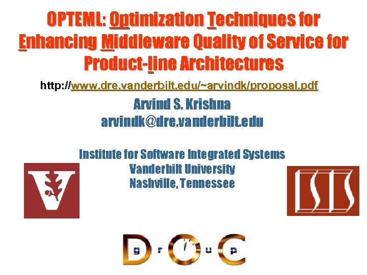 OPTEML: Optimization Techniques for Enhancing Middleware Quality of Service for Product-line Architectures http: //www.