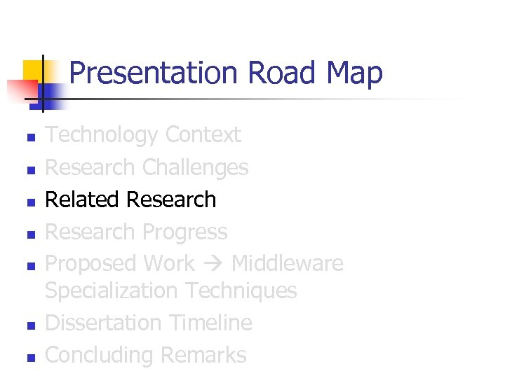 Presentation Road Map n n n n Technology Context Research Challenges Related Research Progress
