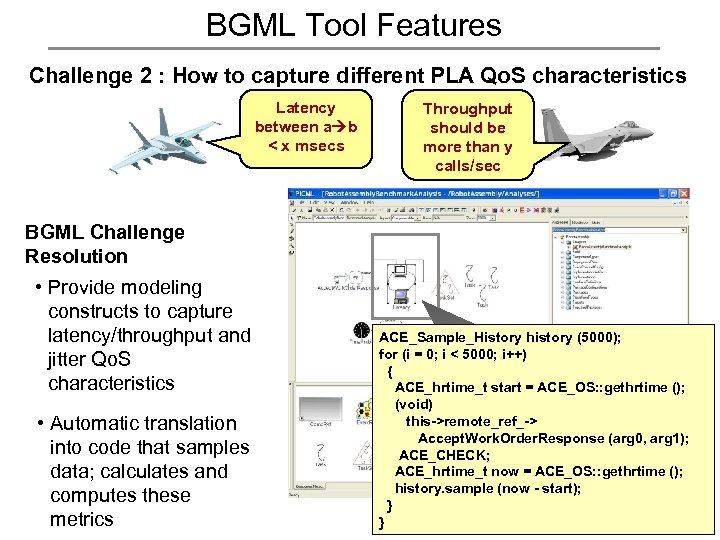 BGML Tool Features Challenge 2 : How to capture different PLA Qo. S characteristics