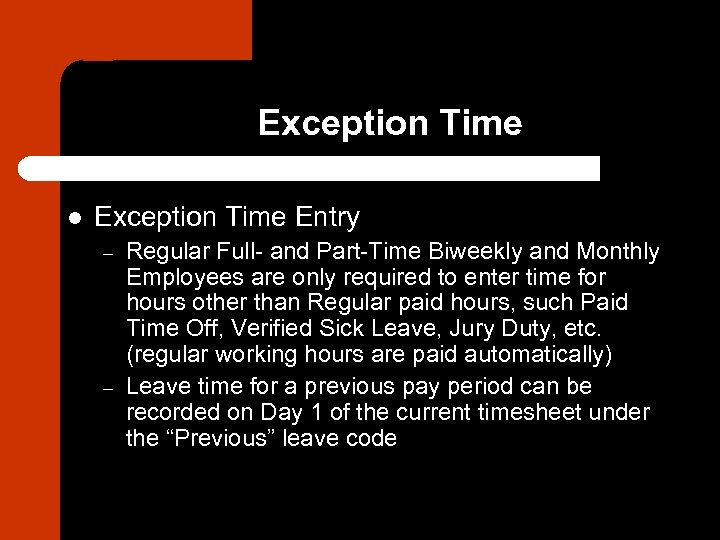 Exception Time l Exception Time Entry – – Regular Full- and Part-Time Biweekly and