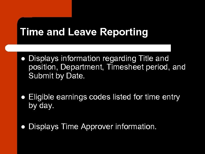 Time and Leave Reporting l Displays information regarding Title and position, Department, Timesheet period,