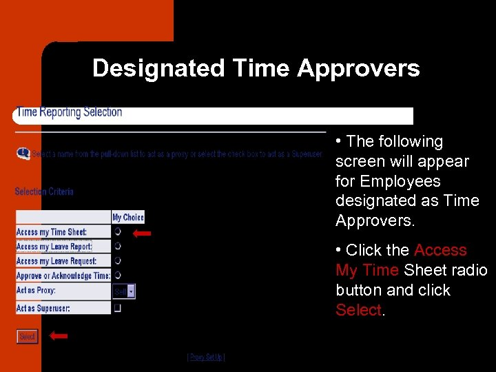 Designated Time Approvers • The following screen will appear for Employees designated as Time