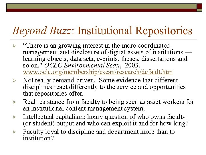 """Beyond Buzz: Institutional Repositories Ø Ø Ø """"There is an growing interest in the"""