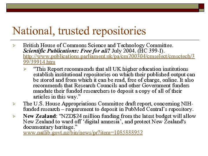 National, trusted repositories Ø Ø Ø British House of Commons Science and Technology Committee.