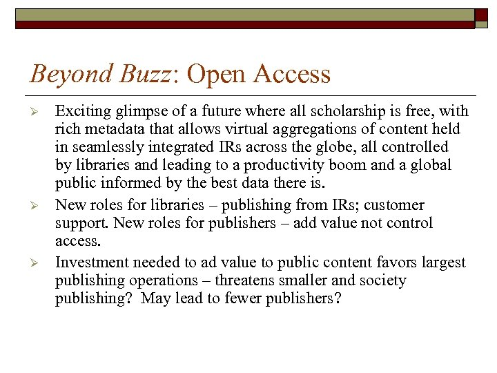 Beyond Buzz: Open Access Ø Ø Ø Exciting glimpse of a future where all