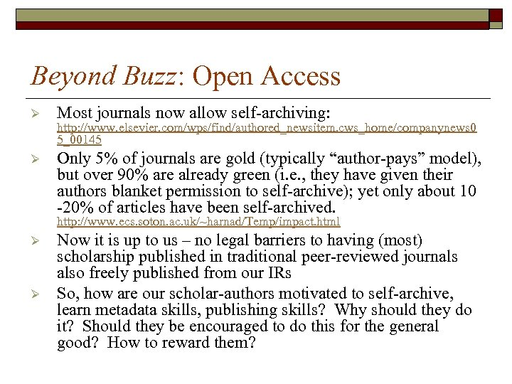 Beyond Buzz: Open Access Ø Most journals now allow self-archiving: Ø Only 5% of