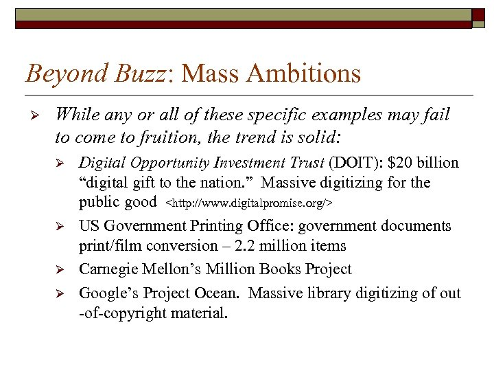 Beyond Buzz: Mass Ambitions Ø While any or all of these specific examples may